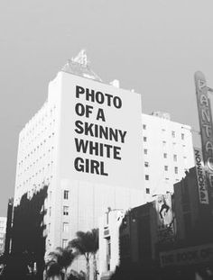 Funny Signs / Sign Art / Skinny Girl Quote / Typography / Urban Black and White Photography / Graffiti Banksy, Graffiti Kunst, Urbane Kunst, Grafiti, E Book, Photomontage, White Girls, White White, Photos Du