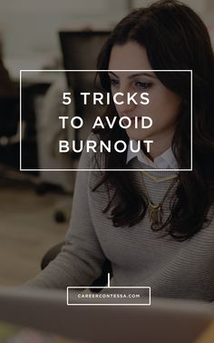 5 tricks to help you get back on track when you are facing burn out at your job. Career advice for handling stress and jobs you don't enjoy or like