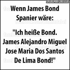 James Bond, Funny Phrases, Funny Quotes, German Quotes, Funny Times, Good Jokes, Funny Facts, Funny Moments, Laugh Out Loud