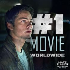 Maze Runner: The Death Cure is the number one movie in the world!! - I'm so glad its going so well after what Dylan and the crew have been through to do this movie.