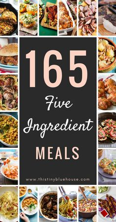 135 easy delicious 5 ingredient dinners - convenient, easy and cost effective meals grouped by chicken, pork, beef, fish and meatless.