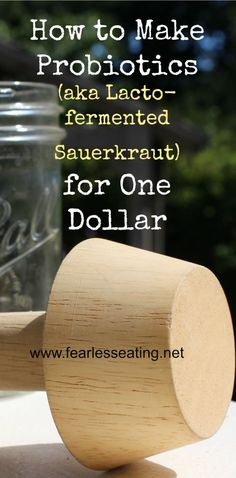 How to Make Probiotics (aka Lacto-fermented Sauerkraut) at Home for One Dollar