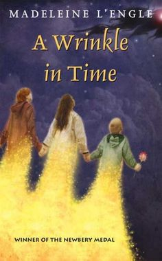 A Wrinkle in Time, by Madeleine L'Engle; FANTASY -- RML STAFF PICK (Anthony)