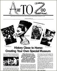 In this issue of Art to Zoo, students learn about the history of their community by creating a museum of local history within the classroom. The issue provides step-by-step directions for educators to help their students create the exhibit. The lesson plan aligns with Common Core standards for teaching 9-12 history.