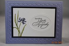 Stampin' Up! Love and Sympathy card.  Love the use of the embossing folders, makes it look very elegant.  Shared by Lisa Bowell-Stampin' Up! Demonstrator @ lisastamps.com