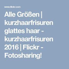 Alle Größen | kurzhaarfrisuren glattes haar - kurzhaarfrisuren 2016 | Flickr - Fotosharing!