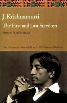 "Self-Deception ~Excerpt from Jiddu Krishnamurti's Book ""The First and Last Freedom"""
