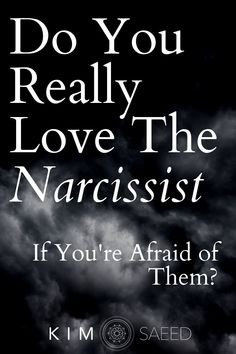 Can you really love the narcissist, even though you are afraid of their aggressive reactions? What's really going on in a toxic relationship with a narcissistic partner?