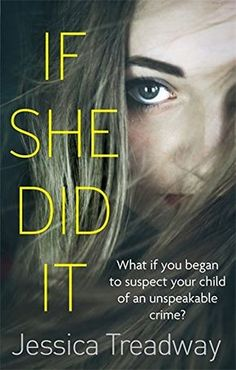 If She Did It: An intricately plotted psychological thriller...the story of a mother trying to figure out what happened to her family and why.