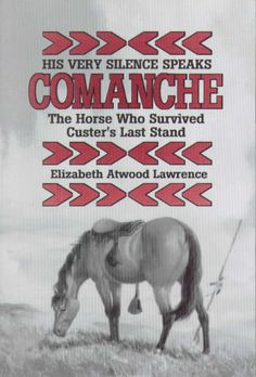 His Very Silence Speaks: Comanche―The Horse Who Survived Custer's Last Stand Fort Leavenworth, Wayne State, Best Titles, Last Stand, Brown Horse, Don't Speak, Bibliophile, Battle, Survival