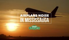 The best advice I can give anyone looking to buy a home in Mississauga is to find out what neighbourhoods are affected by airplane noise in Mississauga.