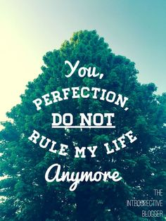 I love this quote! Let's tackle perfection.