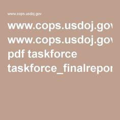 www.cops.usdoj.gov pdf taskforce taskforce_finalreport.pdf