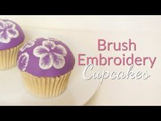 Brush Embroidery Cupcake Tutorial - YouTube