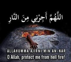 oh allah protect me from hell fire Oh Allah, Allah Islam, Islam Quran, Islamic Phrases, Islamic Quotes, Religious Quotes, La Ilaha Illallah, Islamic Information, Islamic Teachings