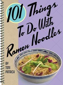 101 Things to do with Ramen Noodles. For any college student or college grad just getting out there job hunting