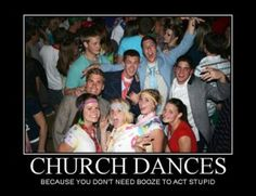 Because you don't need booze to act stupid ;D amen to that hahaha :) love me some mormon dances ;)