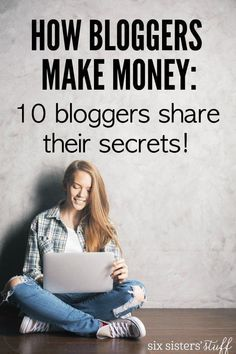 How bloggers make money! 10 bloggers share their secrets of how they make money. And you can too. Set up your blog in just 15 minutes!