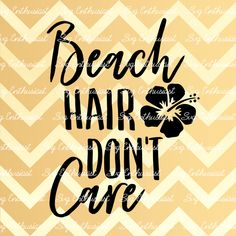 Beach hair don't care SVG, Summer SVG cut file, Sun svg, Cricut, Dxf, PNG, Vinyl, Eps, Cut Files, Clip Art, Vector, Quote, Sayings by SVGEnthusiast on Etsy