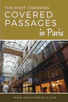 These charming covered passages in Paris, are the perfect shelter for a rainy day but also a trip back in time to the wonderful Belle Époque.