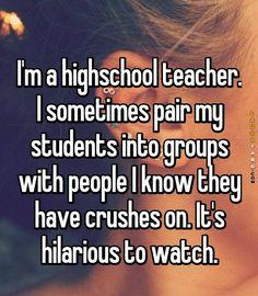 Im a highschool teacher