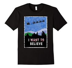 """Vintage I Want To Believe (in Santa) Christmas Tee Shirt. Classic Vintage """"I Want To Believe"""" style graphic with Santa on his Sleigh in the night sky. The truth is out there. I believe in Santa. I Believe in Santa Claus. Christmas believer."""