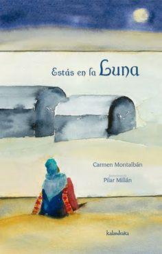 """""""Estás en la luna"""" - Carmen Montalbán (Kalandraka)"""