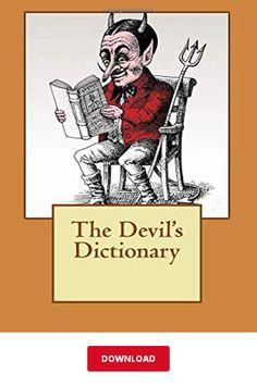 [DΟWΝLОАD] The Devil's Dictionary PDF   Ambrose Bierce    eBook Dictionary Download, Library Books, Devil, Ecards, Joker, Pdf, Memes, Fictional Characters, Jokers