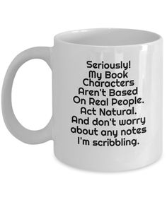 Author Novelty Mug Novelty Mugs, Novelty Gifts, Authors Purpose Activities, Gifts In A Mug, Gift Mugs, Future Jobs, Author Quotes, Book Characters, Everyone Else