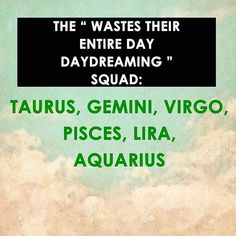 """The """"wastes their entire day daydreaming"""" squad"""