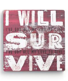 Look at this 'I Will Survive' Wrapped Canvas on #zulily today!