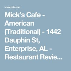 Mick's Cafe - American (Traditional) - 1442 Dauphin St, Enterprise, AL - Restaurant Reviews - Phone Number - Yelp