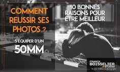 10 bonnes raisons pour être meilleur photographe - Blog - Franck BOISSELIER Studio