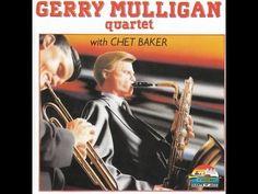 Gerry Mulligan Quartet - Gerry Mulligan Quartet With Chet Baker [Full Al...