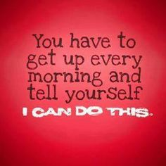 """""""I can do this..."""" Living with a chronic illness... one day at a time"""