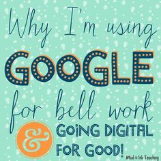 Why I'm Using GOOGLE for Bell Work (and going digital for good!)