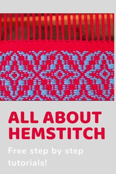 Free tutorial - how to hemstitch each end of your weaving plus hemstitch variations!