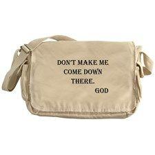 Don't Make Me Messenger Bag for
