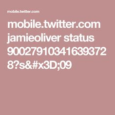 mobile.twitter.com jamieoliver status 900279103416393728?s=09