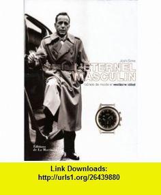 Leternel masculin (French Edition) (9782732446721) Josh Sims , ISBN-10: 2732446726  , ISBN-13: 978-2732446721 ,  , tutorials , pdf , ebook , torrent , downloads , rapidshare , filesonic , hotfile , megaupload , fileserve