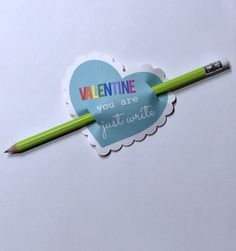 valentine you are just write | pencil valentine for a candy-free valentine's gift for schoool