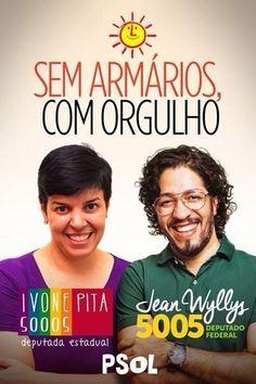 Para quem mora no ESTADO do Rio de Janeiro, vote em 50005 para deputada estadual (Ivone Pita) e 5005 para deputado federal (Jean wyllys). Sem armários, com orgulho! ;)