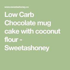 Low Carb Chocolate mug cake with coconut flour - Sweetashoney