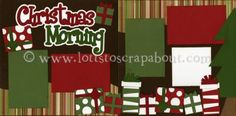 Page Kits :: Lotts To Scrap About - Your Online Source for Scrapbook Page Kits! Christmas Paper Crafts, Christmas Photos, Winter Christmas, Christmas Themes, Christmas Morning, Scrapbook Templates, Scrapbook Sketches, Scrapbook Page Layouts, Scrapbook Cards