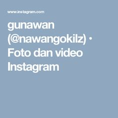 gunawan (@nawangokilz) • Foto dan video Instagram