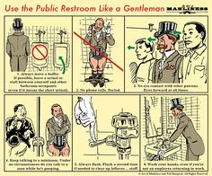 How to Use the Public Restroom Like a Gentleman: An Illustrated Guide  #etiquette