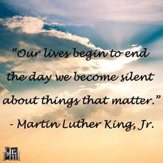 Lives end when you become. Martin King, Martin Luther King, End Of Life, Our Life, Dr Phil Family, Finding Happiness, Family First, More Than Words, Cool Words