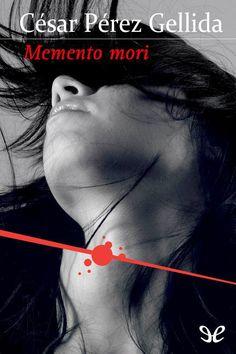 Memento mori - Cesar Perez Gellida [EPUB]