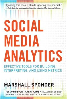 Social media analytics has become the medium through which relevant data and insights are being conveyed to marketing decision makers and stakeholders. In his book Social Media Analytics: Effective Tools for Building, Interpreting, and Using Metrics, Mars Social Media Automation, Social Media Analytics, Web Analytics, Marketing Automation, Social Media Marketing, Social Networks, Facebook Marketing, Sales And Marketing, Online Marketing