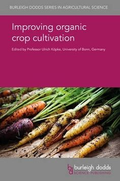 Improving organic crop cultivation (Burleigh Dodds Series in Agricultural Science) Agricultural Science, Organic Plants, Organic Farming, Nutrition, Health, Challenges, Faces, Range, Walmart